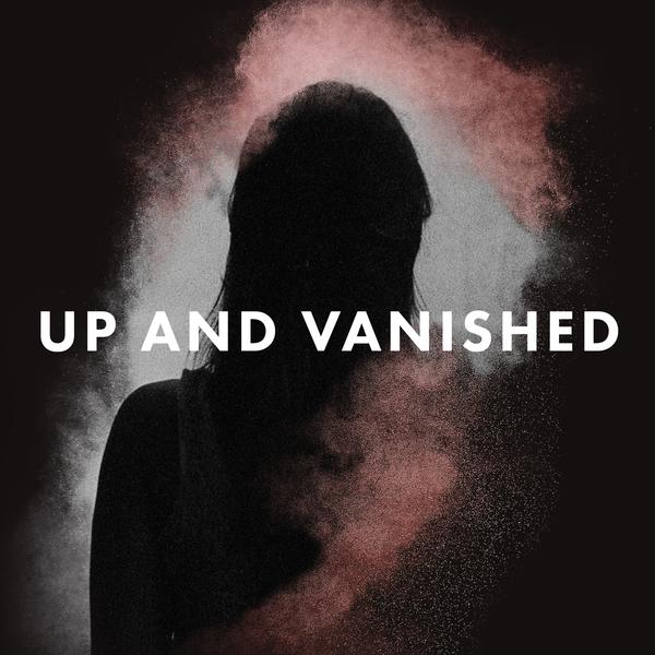 up-and-vanished-podcast